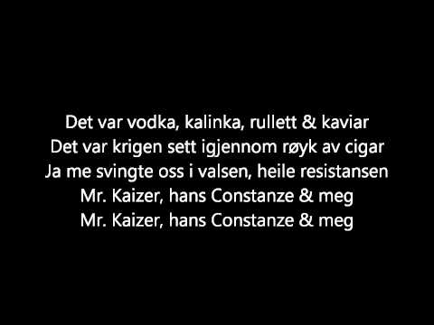 Kaizers Orchestra - Mr. Kaizer, hans Constanze & meg [lyrics] mp3