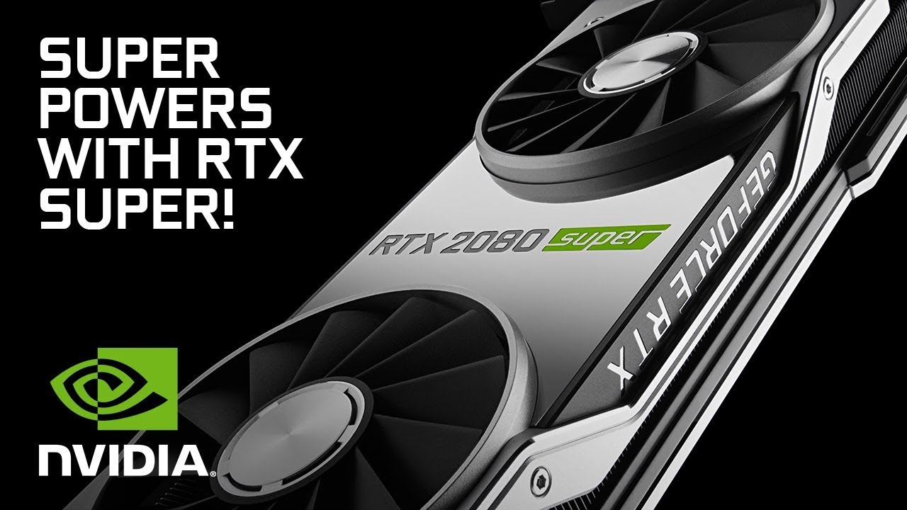 Get Super Powers with GeForce RTX SUPER Series