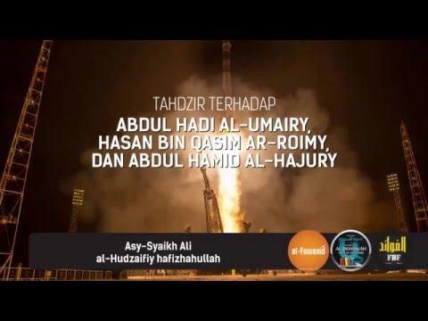 Tahdzir Terhadap Abdul Hadi alUmairy, Hasan Bin Qasim arRoimy, & Abdul Hamid alHajury #AlFawaaidNet