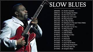 Greatest Slow Blues Songs ♪ Best Slow Blues Compilation