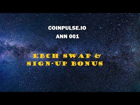 COINPULSE [ANN 001] EBCH Swap & Sign-up Bonus Details