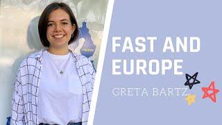 FAST AND EUROPE : Greta Bartz