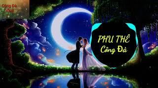 Phu Thê remxi | nhạc tre moi nhat 2019  nghe đi hay lắm