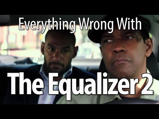 everything-wrong-with-the-equalizer-2-in-17-minutes-or-less