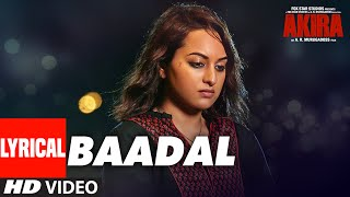 BAADAL Lyrical Video Song , Akira , Sonakshi Sinha , Konkana Sen Sharma , Anurag Kashyap