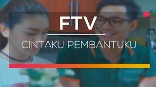 FTV SCTV - Cintaku Pembantuku
