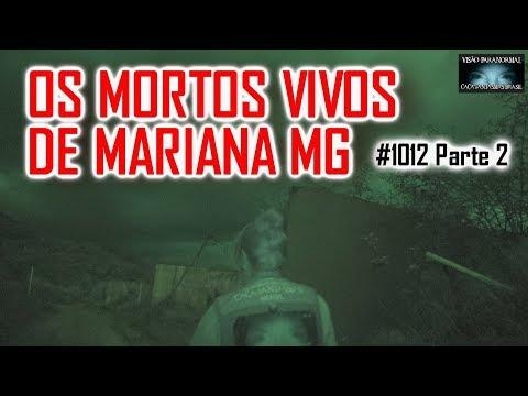Os Mortos Vivos de Mariana - Caça Fantasmas Brasil Repórter - #1012 Parte 2
