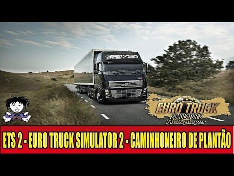 ETS 2 - EURO TRUCK SIMULATOR 2 - CAMINHONEIRO DE PLANTÃO