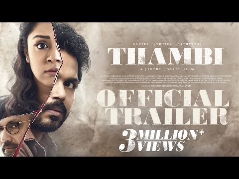 Thambi - Official Tamil Trailer | Karthi, Jyotika | Sathyaraj | Jeethu Joseph
