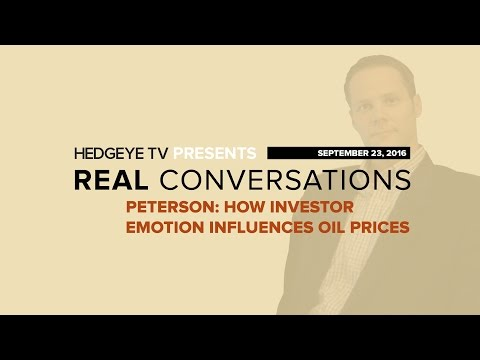 Peterson: How Investor Emotion Influences Oil Prices