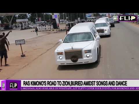 RAS KIMONO'S ROAD TO ZION, BURIED AMIDST SONGS AND DANCE IN HIS HOMETOWN, ONICHA OLONA