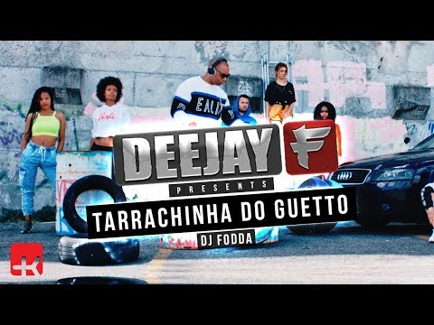 Deejay F - Tarraxinha do Guetto | VIDEO