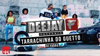 Deejay F - Tarraxinha do Guetto | Official Video