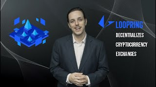 How Loopring Decentralizes Cryptocurrency Exchanges