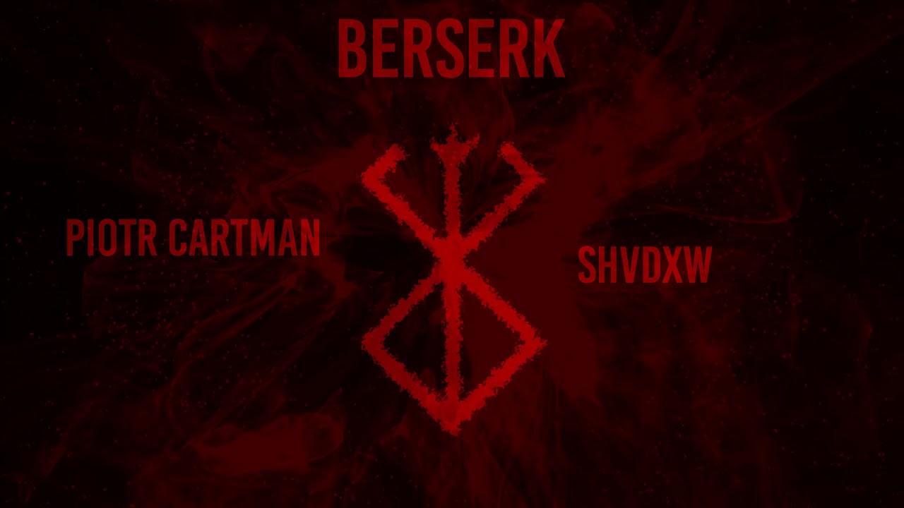 Download Piotr Cartman - Berserk (prod. Sensō)