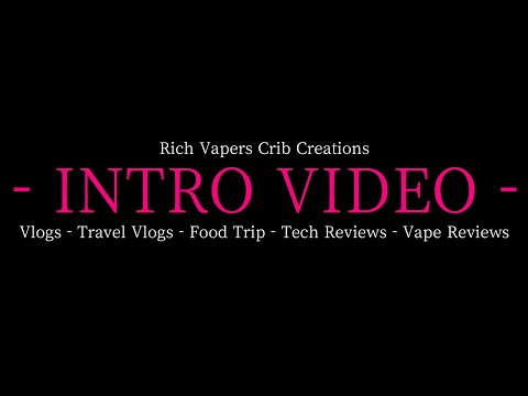 INTRO - Food Vlogs / Travel Vlogs / Tech Review & Vape Review. Its Chad of RVCC Philippines