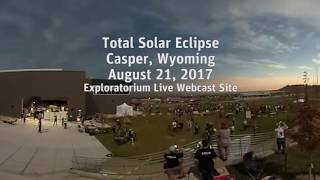 Total Solar Eclipse 2017 | 360 View | Exploratorium