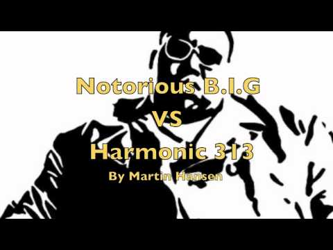 Notorious B.I.G VS Harmonic 313 (HD)