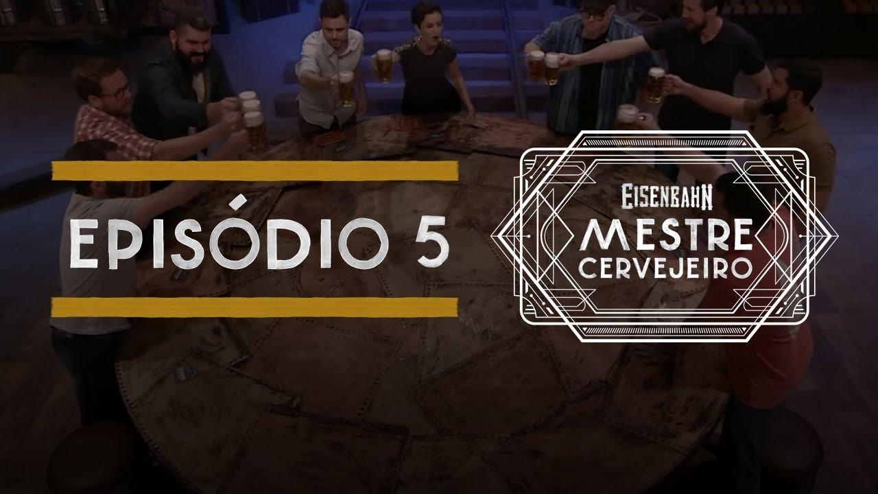 Eisenbahn Mestre Cervejeiro 2017 | Episódio 5