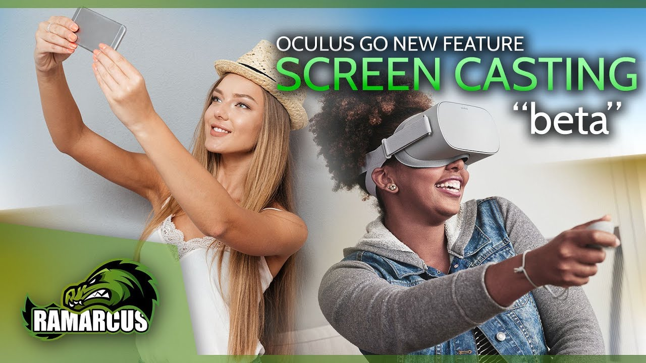 Oculus Go // Screen Casting/Mirroring update is FINALLY HERE!
