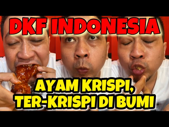 DKF INDONESIA, SENSASI AYAM KRISPI TER-KRISPI DI BUMI