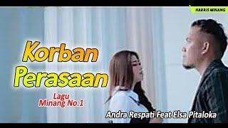 Lagu Minang Terpopuler Andra Respati Feat Elsa Pitaloka - KORBAN PERASAAN