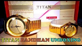 Unboxing Amazing Titan Bandhan Couple Wrist Watches