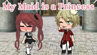 My Maid is a Princess ~GLMM~