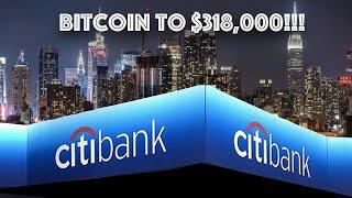 CITIBANK says BITCOIN going to $318,000!