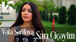 Vefa Serifova - Sari Ciceyim (Official Video)