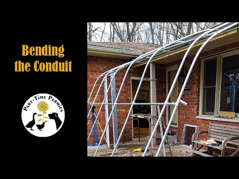 The $400 Greenhouse Part 2 Bending the Conduit