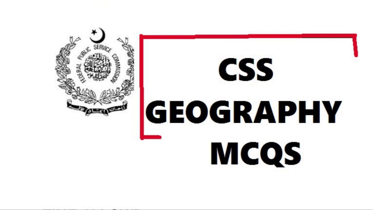 Geography Past Papers CSS