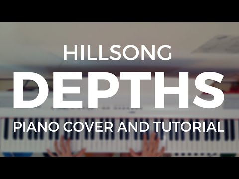 Hillsong Depths Piano Cover and Tutorial