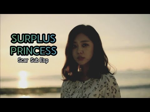 Download Surplus Princess 🧜♀️ [MV] Scar 💙 Sub Esp