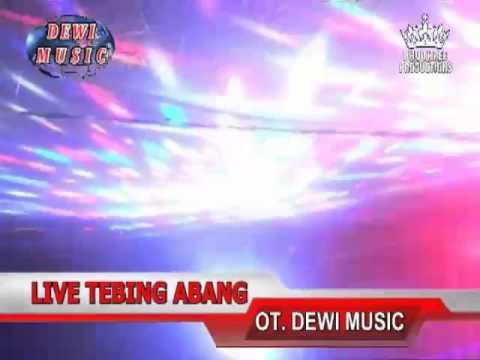 OT. DEWI HOUSE MUSIC Live Tebing Abang Pangkalan Balai