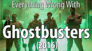 Everything Wrong With Ghostbusters (2016)