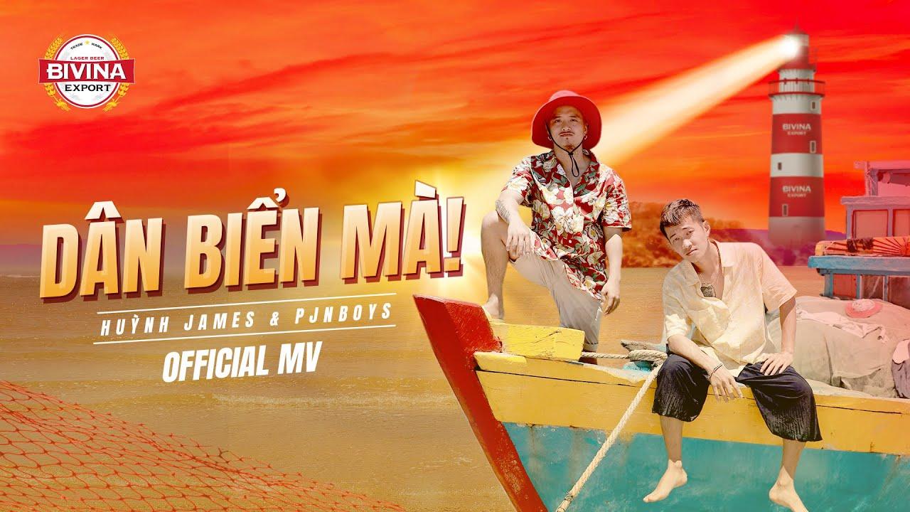 Dân Biển Mà - Huỳnh James x Pjnboys | MV Official |