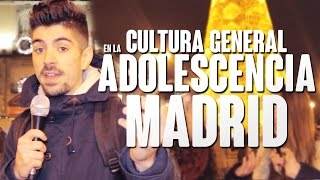 CULTURA GENERAL en la adolescencia | Madrid