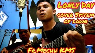 Lonely Day (cover system' of Down)-Fr. Mechu Syukur