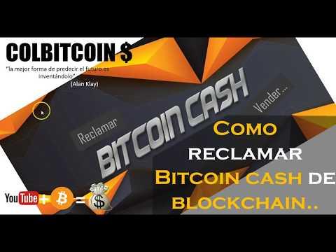 Como Reclamar Bitcoin Cash De Blockchain