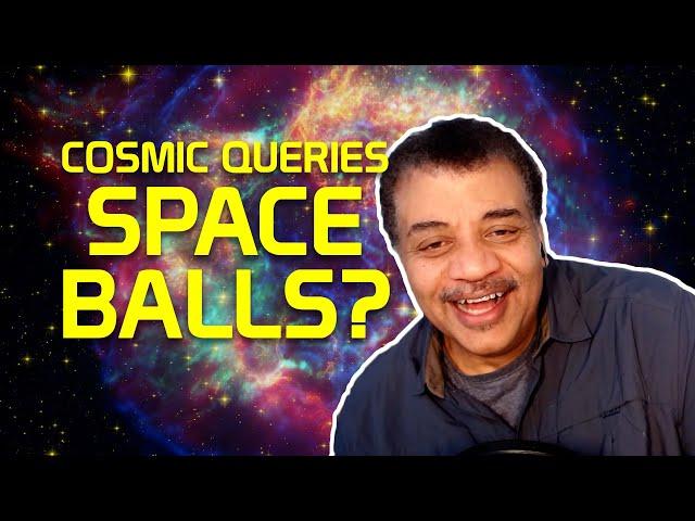 StarTalk Podcast: Space Balls?