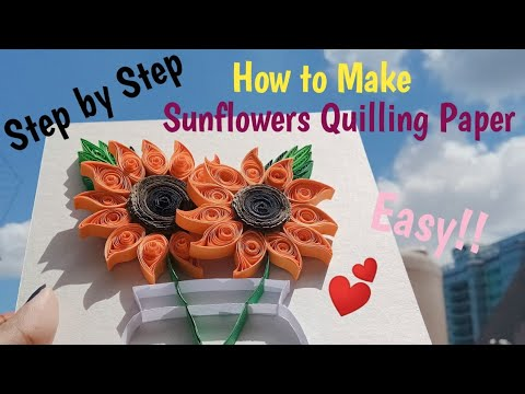 How to Make Sunflowers Quilling Paper