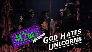 412nes: GOD HATES UNICORNS!