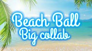 《Beach ball》 BIG COLLAB| (OPEN)|read desc./ чит. Опис.
