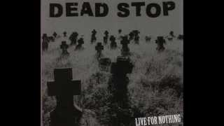Watch Dead Stop Live For Nothing video