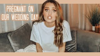 PREGNANT ON MY WEDDING DAY!!! (honest q&a)