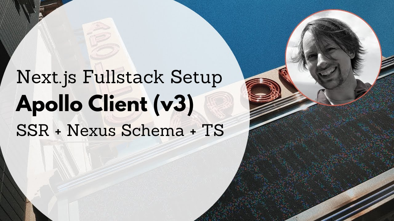 Apollo Client v3 Fullstack Next.js Setup with SSR + Nexus Schema