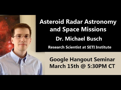 Asteroid Radar Astronomy and Space Missions GHO w/ Dr. Michael Busch