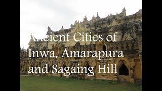Ancient Cities of Inwa, Amarapura and Sagaing Hill - Mandalay (Burma)