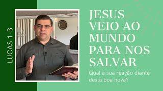 Jesus veio ao mundo para nos salvar - Lc 1-3